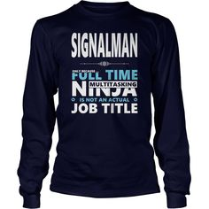 SIGNALMAN JOBS TSHIRT GUYS LADIES YOUTH TEE HOODIE SWEAT SHIRT VNECK UNISEX #gift #ideas #Popular #Everything #Videos #Shop #Animals #pets #Architecture #Art #Cars #motorcycles #Celebrities #DIY #crafts #Design #Education #Entertainment #Food #drink #Gardening #Geek #Hair #beauty #Health #fitness #History #Holidays #events #Home decor #Humor #Illustrations #posters #Kids #parenting #Men #Outdoors #Photography #Products #Quotes #Science #nature #Sports #Tattoos #Technology #Travel #Weddings…