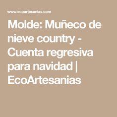Molde: Muñeco de nieve country - Cuenta regresiva para navidad   EcoArtesanias