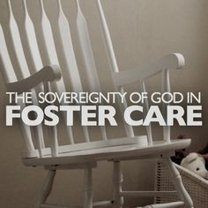 The Sovereignty of God in Foster Care