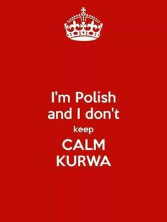 I'm Polish and I don't keep CALM KURWA. Another original poster design created with the Keep Calm-o-matic. Buy this design or create your own original Keep Calm design now. Motivational Quotes, Funny Quotes, Funny Memes, Hilarious, Jokes, Polish Memes, Best Qoutes, Polish Language, Keep Calm