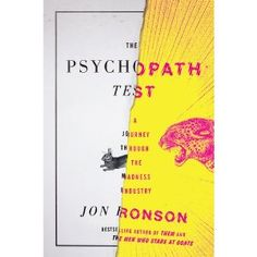 The Psychopath Test: A Journey Through the Madness Industry by Jon Ronson, $15.17