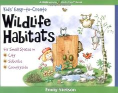 Kids Easy-to-Create Wildlife Habitats: For Small Spaces in City-Suburbs-Countryside (Quick Starts for Kids!) Emily Stetson 0824986652 9780824986650 For ages Creating a backyard wildlife habitat is a popular pastime and here Garden Spaces, Habitats, Countryside, Children, Kids, Small Spaces, Wildlife, Diy Projects, Backyard