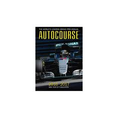 Autocourse 2016-2017 : The World's Leading Grand Prix Annual - 66th Year of Publication (Hardcover)
