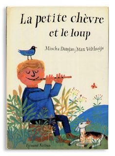 Le petite chevre et le loup   Fernand Nathan / 1972 / hardcover 21×29cm 32P / Mischa Damjan(Author) Max Velthuijs(Images)