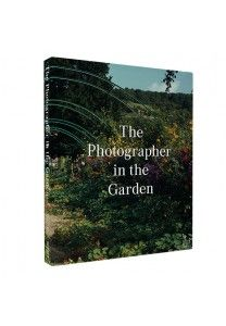 The Photographer in the Garden - Aperture Foundation