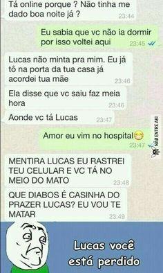 lucas, tu vai morrer hahahahahahahahaha