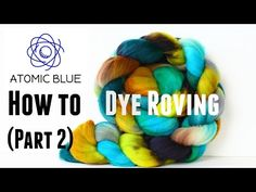 Part 2 How to Dye Roving: for stripes or color repeats - YouTube