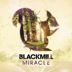 Blackmill   Miracle