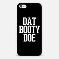 Check out my new @Casetagram using Instagram & Facebook photos. Make yours and get $5 off: http://www.casetagram.com/showcase/StGyv_my-design--4/r/BU9QJV #datbootydoe #booty #bootie #doe