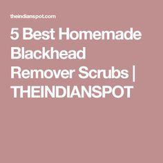 5 Best Homemade Blackhead Remover Scrubs | THEINDIANSPOT