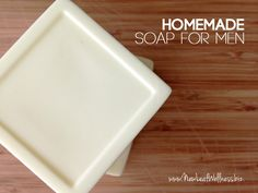 Homemade soap for men. Melt and pour shea butter soap base and essential oils. Easy to make and smells amazing!