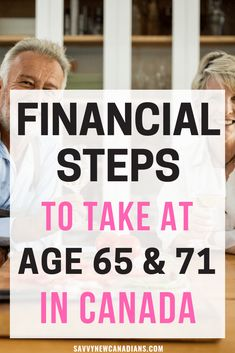 Here are all the financial steps you should take in retirement when you reach age 65 and 71 in Canada. See what you need to do with your OAS and CPP pensions, RRSP and RRIF conversions, and workplace Retirement Strategies, Retirement Advice, Early Retirement, Retirement Planning, Military Retirement, Financial Tips, Financial Planning, Financial Literacy, Investing Money