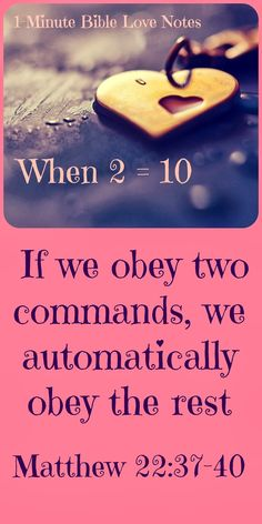 Christ summed up all of the commands in 2. Double click image to read 1-minute devotion about this.