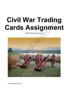American Civil War Trading Cards Assignment from The English Teacher's Pet on TeachersNotebook.com -  (4 pages)  - Included in this 5 page document are instructions and a grading rubric for making a set of Civil War trading cards. Students can choose six topics (one for each card). The front of the 3x5 or 4x6 index card will have a picture, name, and if applicable, th