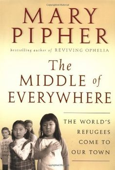 Middle of Everywhere World's Refugees Come to Our Town (Hardcover, 2002)