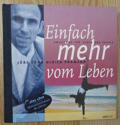Einfach mehr vom Leben * Anleitung für Glück und Erfolg * Löhr Pramann 2000