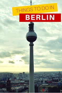 The best things to do in Berlin, Germany. We have all you need to know when visiting Berlin for the first time. Things to do and places to see, including some amazing insider tips! #berlin #germany