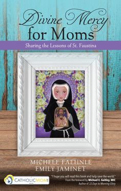 "Read ""Divine Mercy for Moms Sharing the Lessons of St. Faustina"" by Michele Faehnle available from Rakuten Kobo. Originating in the early twentieth century, the Divine Mercy devotion of St. Faustina Kowalska is one of the most celebr. Faustina Kowalska, St Faustina, Divine Mercy Sunday, Works Of Mercy, Year Of Mercy, Catholic Books, Catholic News, Catholic Prayers, Six Month"
