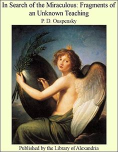 In Search of the Miraculous by P. D. Ouspensky https://www.amazon.com/dp/B0072I1JUS/ref=cm_sw_r_pi_dp_j2Guxb0ZMBR3H