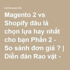 Magento 2 vs Shopify đâu là chọn lựa hay nhất cho bạn Phần 2 - So sánh đơn giá ? | Diễn đàn Rao vặt - Kênh mua sắm lớn nhất