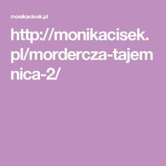 http://monikacisek.pl/mordercza-tajemnica-2/