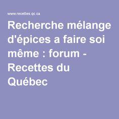 Recettes Québecoises Mélange d'Épices/Recipes for Herb & Spice Blends. (Montreal Steak Spice, BBQ Spice, Taco Seasoning, Salad Seasoning, Herb Rubs, etc.)
