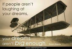 Dream big.....