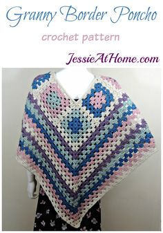 Granny Border Poncho - crochet pattern by Jessie At Home