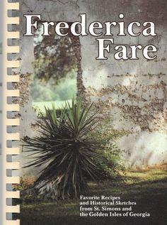 FREDERICA FARE Recipes & Sketches St Simons & Golden Isles of Georgia Cookbook