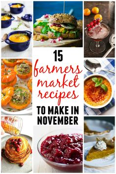 15 Farmers market recipes to try this November! Delicious, autumn recipes made with fresh, seasonal produce from your local farmers market or CSA bin. #locavore