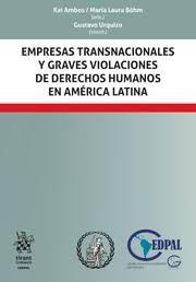 Empresas transnacionales y graves violaciones de derechos humanos en América Latina / Kai Ambos, María Laura Böhm (eds.); Gustavo Urquizo (coord.); Kai Ambos ... [et al.].. -- Valencia : Tirant lo Blanch, 2020. Valencia, Kai, Human Rights, Latin America, Chicken