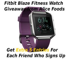 Fitbit Blaze Smart Fitness Watch Giveaway from Alice Foods