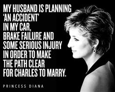 """""""My husband is planning 'an accident' in my car, brake failure and some serious injury in order to make the path clear for Charles to marry."""""""
