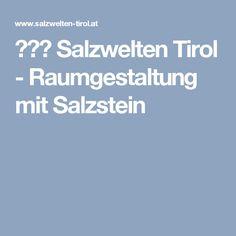 ❶❷❸ Salzwelten Tirol - Raumgestaltung mit Salzstein Web Design, Boarding Pass, Room Interior Design, Stones, Website Designs, Site Design