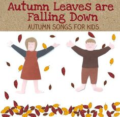Autumn leaves Are falling down - A great song to encourage the kids to help tidy up the garden!