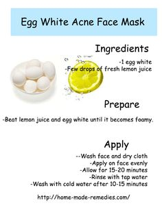Egg White Acne Face Mask. I've heard this mask is truly effective by a friend and her skin looks great, so I guess I should try it too :)