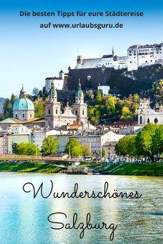 Ihr seid auf dem Weg nach Salzburg und möchtet kein Highlight verpassen? Dann holt euch hier die besten Tipps!