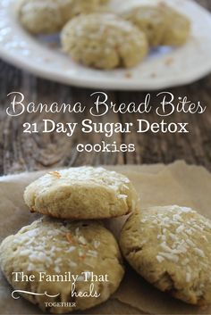 Banana Bread Bites: Cookies you can eat while on the 21 Day Sugar Detox! Super…