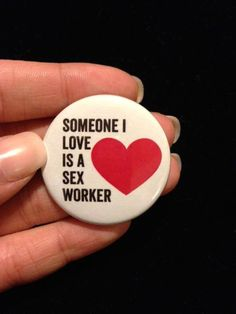 Someone I Love Is a Sex Worker Button by SWOPChicago on Etsy, $1.75