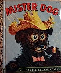 MIster Dog, Who Belonged to Himself; Margaret Wise Brown;  He had his own house and adopted a boy.  Totally cool.