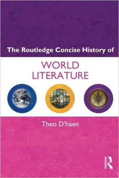The Routledge concise history of world literature / Theo D'haen Publicación 	London : Routledge, 2012