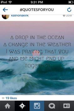 Ron pope's drop in the ocean. Best song ever!! @Flo Gonzalez