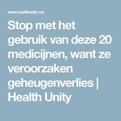 Stop met het gebruik van deze 20 medicijnen, want ze veroorzaken geheugenverlies   Health Unity