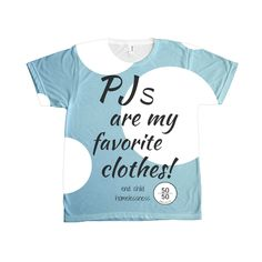 PJs Are My Favorite Clothes Buy This Shirt and We'll Give A Pair of PJs to a Child Without Any!