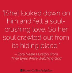 "the search for a perfect love in their eyes were watching god by zora neale hurston A pbs great american read top 100 pick ""a deeply soulful novel that  comprehends love and cruelty, and separates the big people from the small of  heart,."