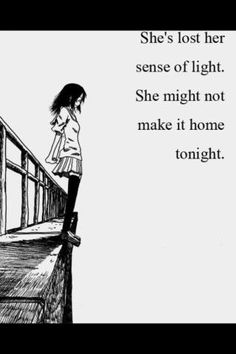 #Sucide She lost her sense of light she might not make it home tonight