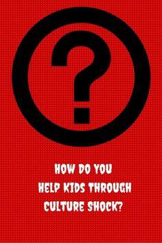 How do you help kids through culture shock?