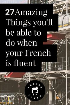 27 Amazing things you can do when you are fluent Why learn French? Here are 27 reasons to learn French. French Expressions, French Phrases, French Words, French Language Learning, Learn A New Language, Foreign Language, Language Lessons, Second Language, French Teacher