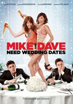 Mike and Dave Need Wedding Dates.