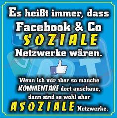 Es heißt immer, dass Facebook & Co SOZIALE Netzwerke wären...